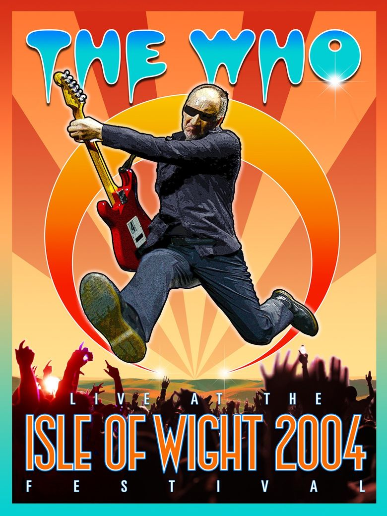The Who: Live at the Isle of Wight 2004 Festival Poster