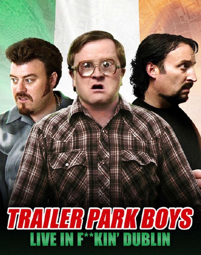 Trailer Park Boys - Live in F**kin' Dublin Poster
