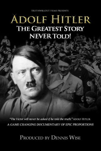 Adolf Hitler: The Greatest Story Never Told Poster