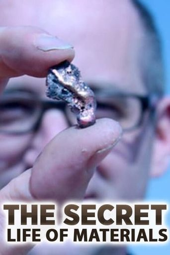 The Secret Life of Materials Poster