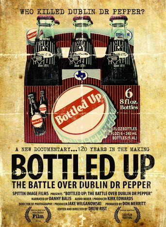 Bottled Up: The Battle over Dublin Dr. Pepper Poster