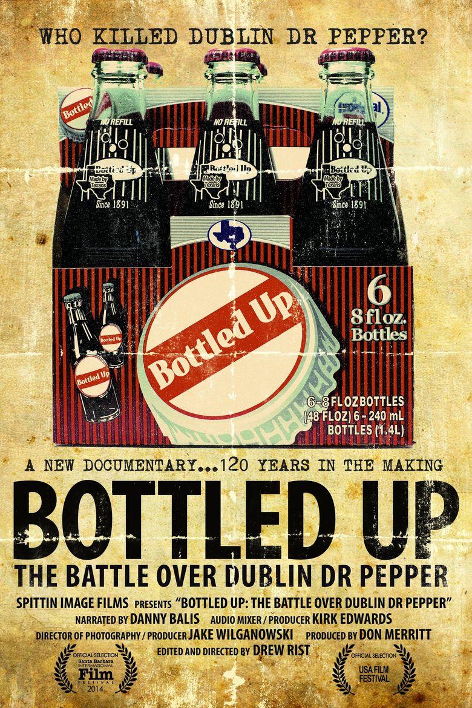 Bottled Up: The Battle over Dublin Dr. Pepper Poster