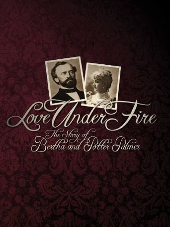 Love Under Fire: The Story of Bertha and Potter Palmer Poster