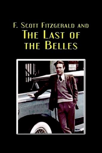 F. Scott Fitzgerald and the Last of the Belles Poster