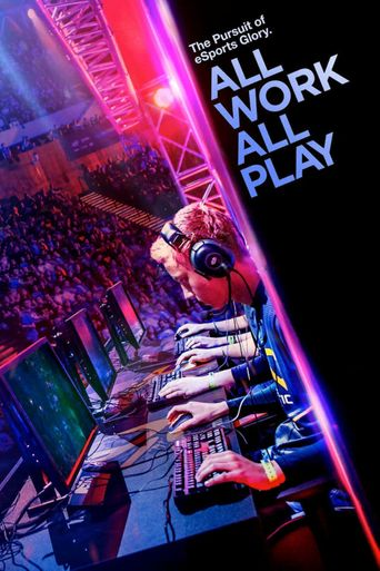 All Work All Play: The Pursuit of eSports Glory Live Poster