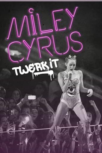 Miley Cyrus: Twerk It Poster