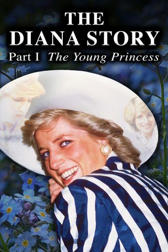 The Diana Story: Part I: The Young Princess Poster