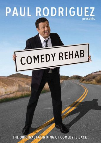 Paul Rodriguez & Friends: Comedy Rehab Poster