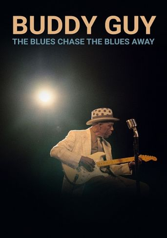 Buddy Guy: The Blues Chase The Blues Away Poster
