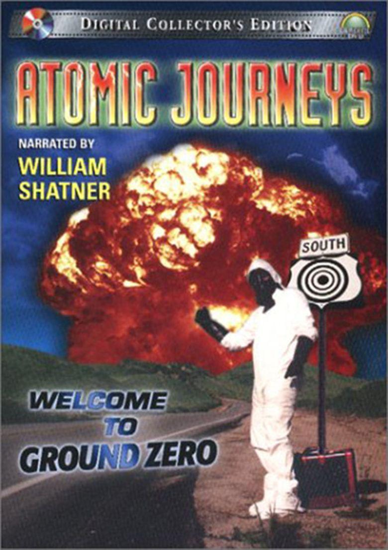 Atomic Journeys: Welcome to Ground Zero Poster