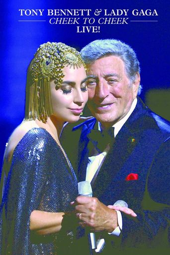 Tony Bennett and Lady Gaga: Cheek To Cheek Live! Poster