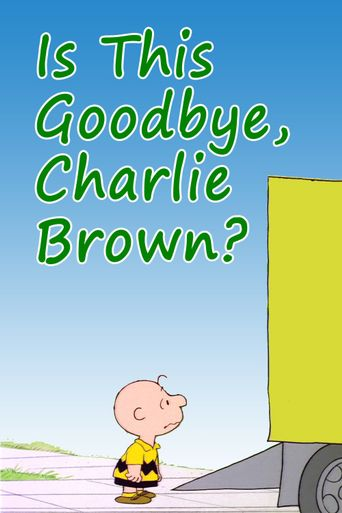 Is This Goodbye, Charlie Brown? Poster
