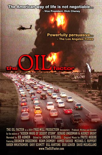 The Oil Factor: Behind the War on Terror Poster
