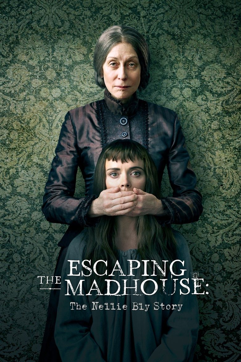 Escaping the Madhouse: The Nellie Bly Story Poster