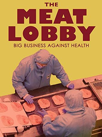 The Meat Lobby: Big Business Against Health? Poster