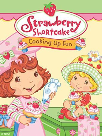 Strawberry Shortcake: Cooking Up Fun Poster