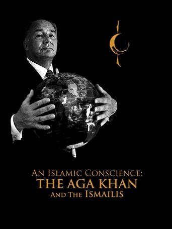 An Islamic Conscience: The Aga Khan and the Ismailis Poster