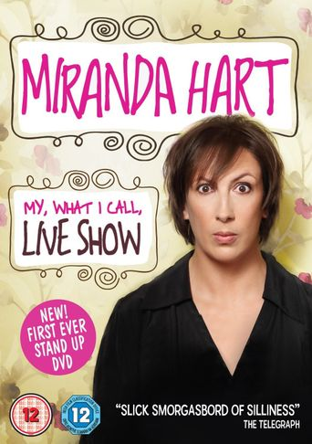 Miranda Hart - My, What I Call, Live Show Poster