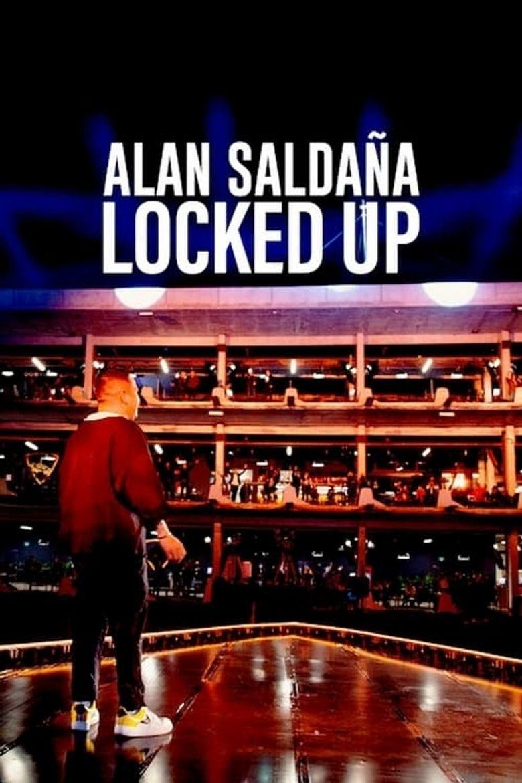 Alan Saldaña: Locked Up Poster