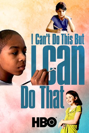I Can't Do This But I CAN Do That: A Film for Families about Learning Differences Poster