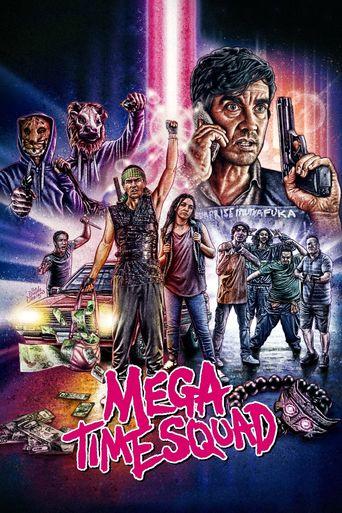 Mega Time Squad Poster