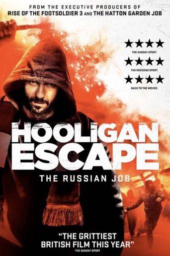 Hooligan Escape The Russian Job Poster