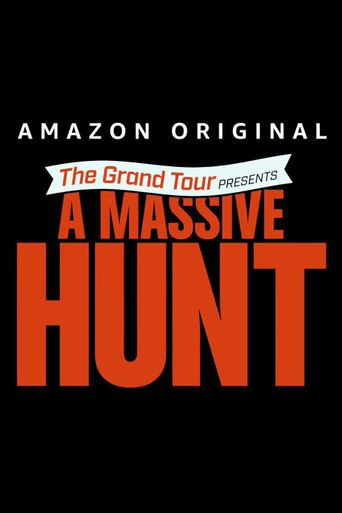 The Grand Tour Presents: A Massive Hunt Poster