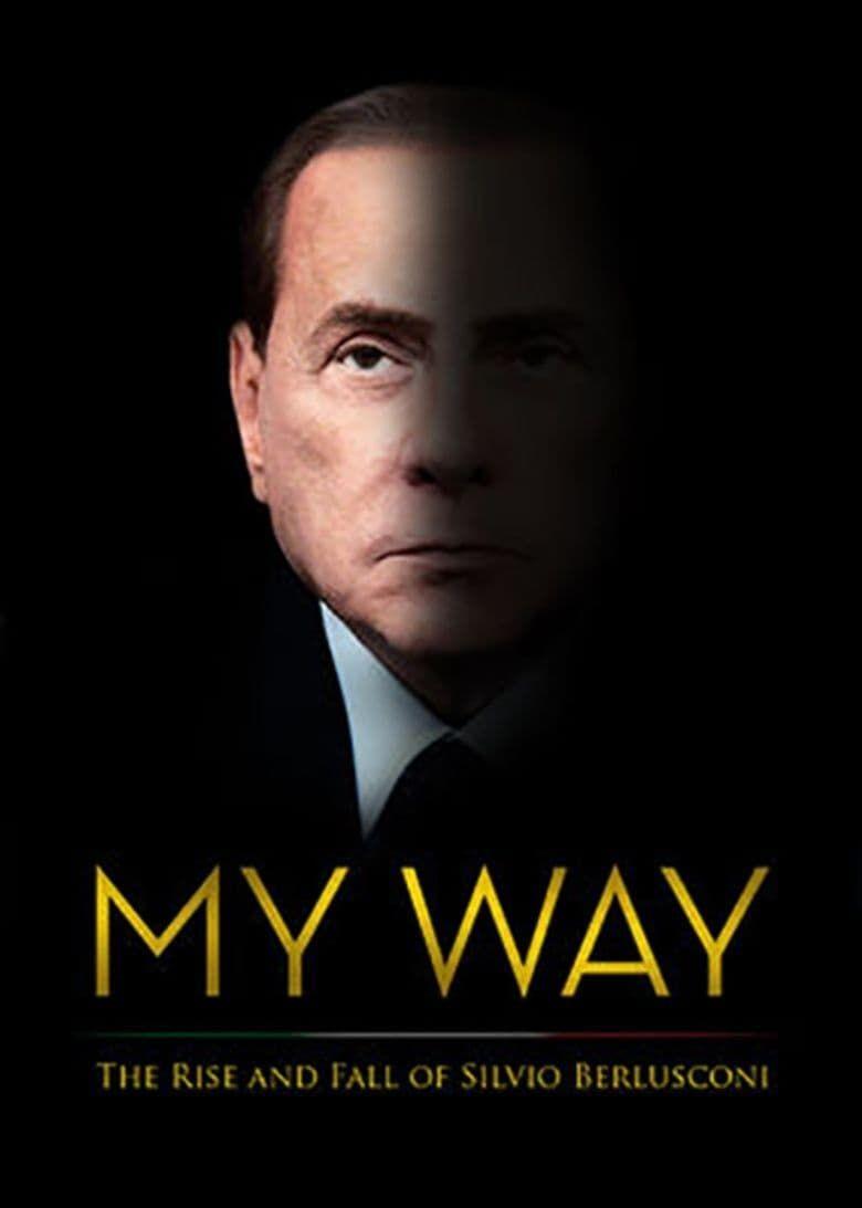 Watch My Way: The Rise and Fall of Silvio Berlusconi