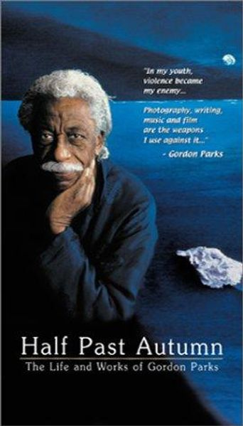 Half Past Autumn: The Life and Works of Gordon Parks Poster