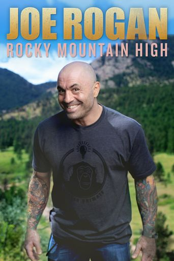 Joe Rogan: Rocky Mountain High Poster