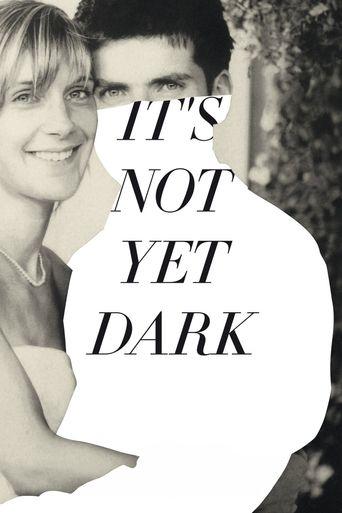 It's Not Yet Dark Poster