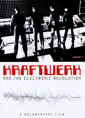 Watch Kraftwerk and the Electronic Revolution
