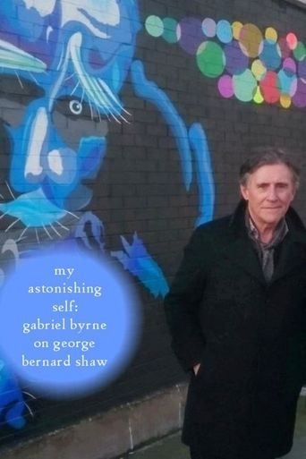 My Astonishing Self: Gabriel Byrne on George Bernard Shaw Poster