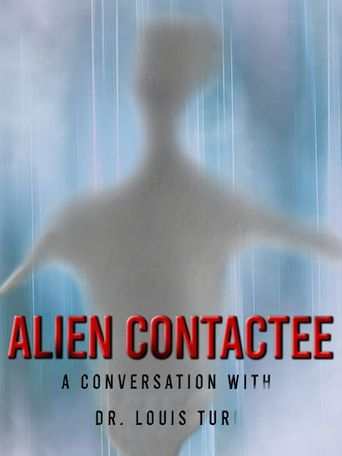 Alien Contactee: A Conversation with Dr.Louis Turi Poster