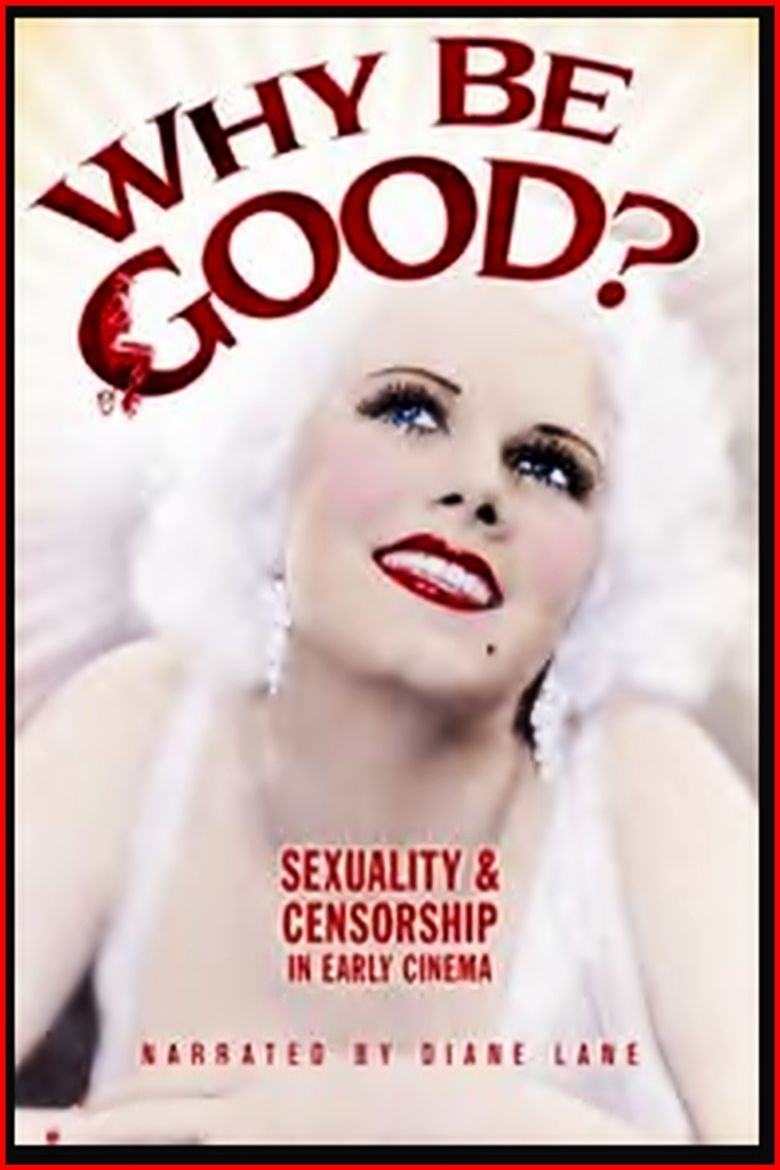 Why Be Good: Sexuality & Censorship in Early Cinema Poster