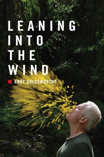 Leaning Into the Wind: Andy Goldsworthy Poster