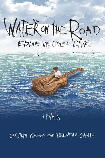 Eddie Vedder - Water On The Road Poster