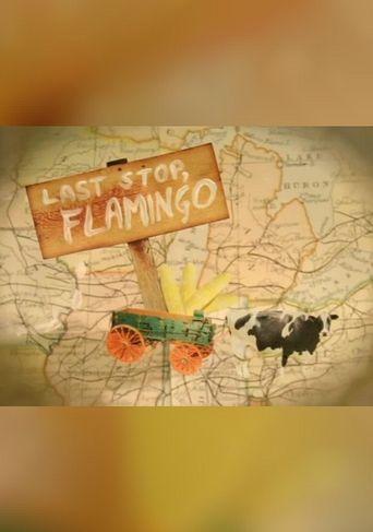 Last Stop, Flamingo Poster