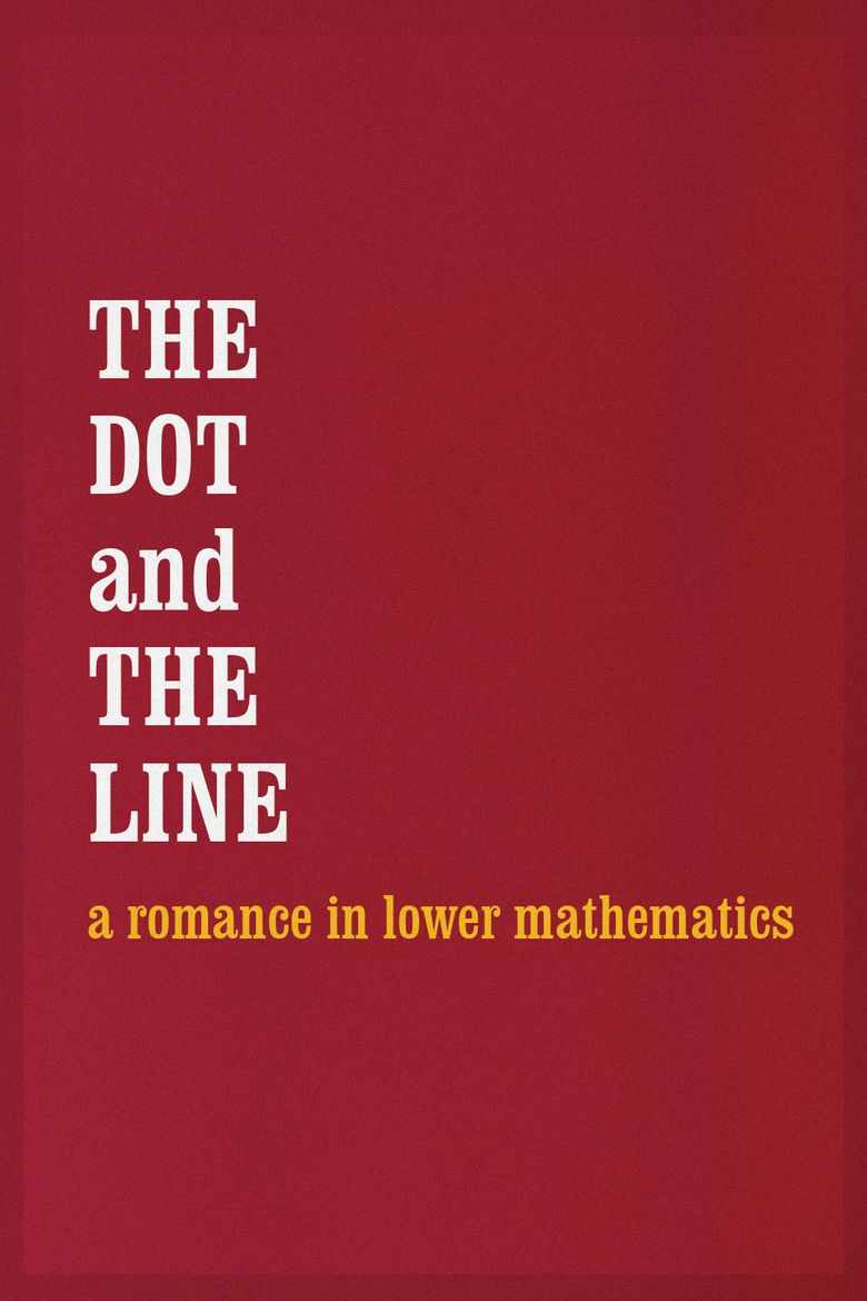 Watch The Dot and the Line: A Romance in Lower Mathematics