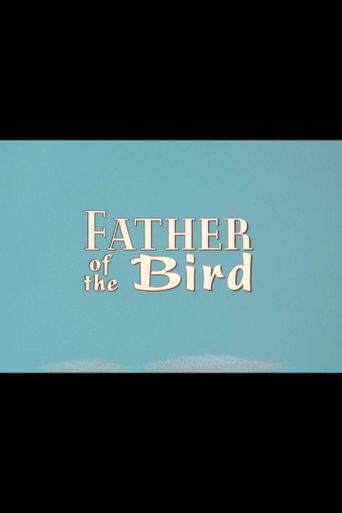 Father Of The Bird Poster