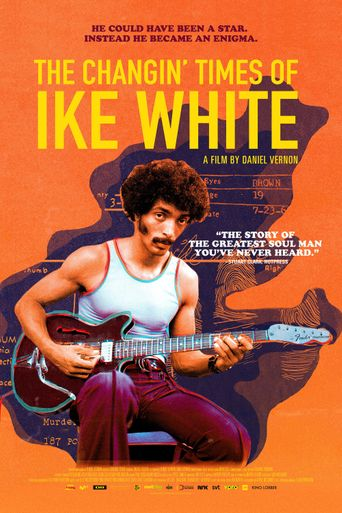 The Changin' Times of Ike White Poster