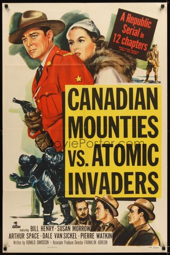 Canadian Mounties vs. Atomic Invaders Poster