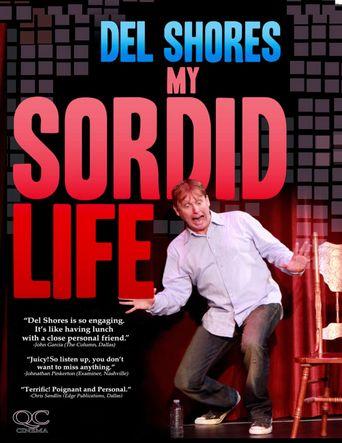 Del Shores: My Sordid Life Poster