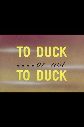 To Duck.... Or Not to Duck Poster