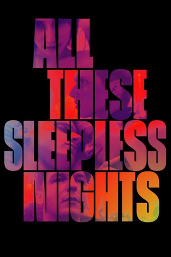 Watch All These Sleepless Nights