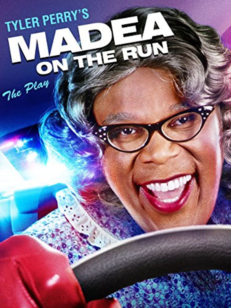 Tyler Perry's Madea on the Run - The Play Poster