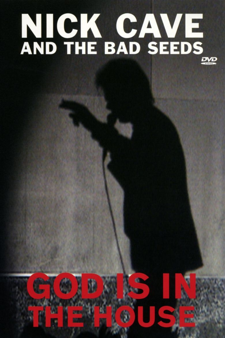 Nick Cave and The Bad Seeds: God Is in the House Poster