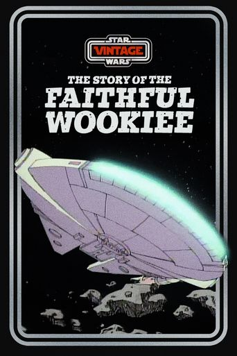 The Story of the Faithful Wookiee Poster
