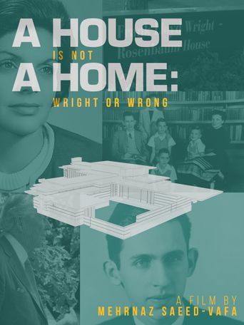 A House Is Not A Home: Wright or Wrong Poster