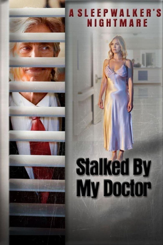 Stalked by My Doctor: A Sleepwalker's Nightmare Poster